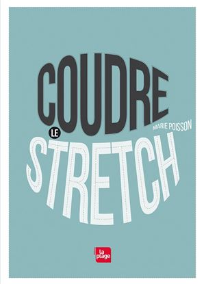 Image de COUDRE LE STRETCH - Marie Poisson